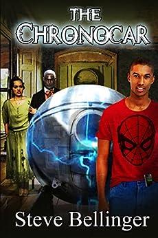 The Chronocar by [Bellinger, Steve]