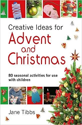 creative ideas for advent christmas 80 seasonal activities for use with children jane tibbs 9781841018560 amazoncom books