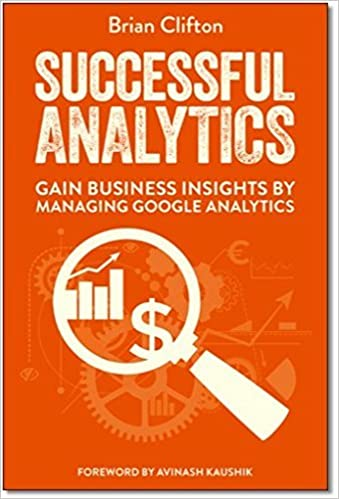 Successful Analytics: Gain Business Insights by Managing Google Analytics by Brian Clifton 2015-01-02: Amazon.es: Brian Clifton: Libros