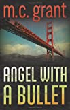 Angel with a Bullet, M. C. Grant, 0738734152