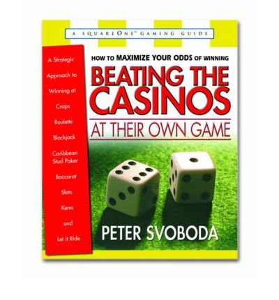 By Peter Svoboda - Beating the Casinos at Their Own Game: A Strategic Approach to Wi (2000-09-16) [Paperback] PDF