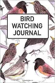 Bird Watching Journal: Birdwatcher Log Book For Adults & Kids For Recording Twitching, Sightings & Hotspots. Birding Logbook For Any Beginner Or Advanced Birder