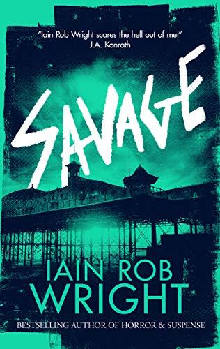 Savage: A Zombie Apocalypse Novel (Ravaged World Trilogy Book 3) by [Wright, Iain Rob]