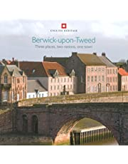 Berwick-upon-Tweed: Three places, two nations, one town