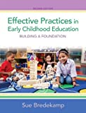 Effective Practices in Early Childhood Education: Building a Foundation, Video-Enhanced Pearson eText with Loose-Leaf Version -- Access Card Package Package (2nd Edition) by Sue Bredekamp (2013-03-11)