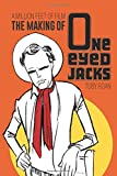 A Million Feet Of Film: The Making Of One-Eyed Jacks