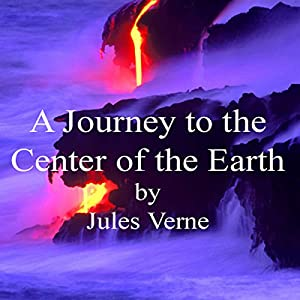 A Journey to the Center of the Earth Audiobook