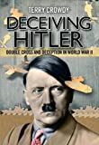Deceiving Hitler, Terry Crowdy, 1782003312