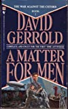 A Matter For Men (The War Against the Chtorr, Book 1)