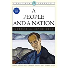 A People and a Nation: A History of the United States, Dolphin Edition , Volume 2: Since 1865