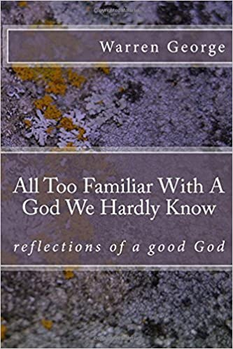All too familiar with a God we hardly know: Driving