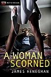 A Woman Scorned, James Heneghan, 1459804066