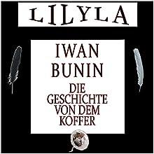 Die Geschichte von dem Koffer Hörbuch von Iwan Bunin Gesprochen von: Friedrich Frieden