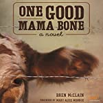 One Good Mama Bone: A Novel | Bren McClain