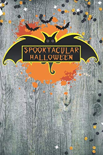 Spooktacular Halloween: Funny gift for gift bag, write down Halloween costume ideas for kids and adults, famous recipes, decoration ideas, pumpkin design, bat cover