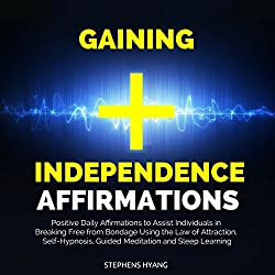 Gaining Independence Affirmations