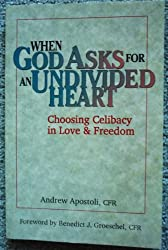 When God Asks for an Undivided Heart: Choosing Celibacy in Love and Freedom