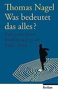 Was Bedeutet Das Alles? Thomas Nagel 9783150106822 Amazon.com Books