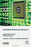 img - for Embedded Mechatronic Systems, Volume 1: Analysis of Failures, Predictive Reliability book / textbook / text book