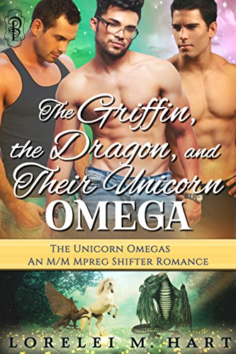 The Griffin, the Dragon, and Their Unicorn Omega: An MMM Mpreg Shifter Romance (The Unicorn Omegas Book 3)