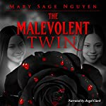 The Malevolent Twin | Mary Sage Nguyen