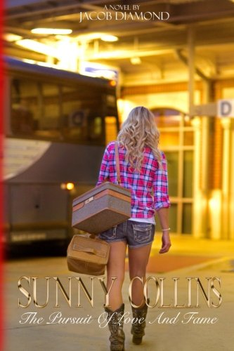 Download Sunny Collins: The Pursuit of Love and Fame (Volume 1) ebook