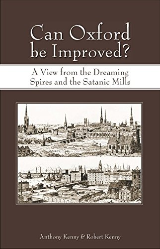 Download Can Oxford be Improved?: A View from the Dreaming Spires and the Satanic Mills PDF