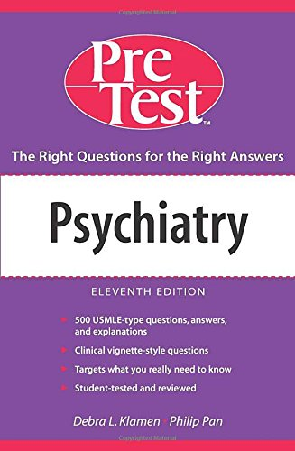 Psychiatry: PreTest Self-Assessment and Review, Eleventh Edition (PRETEST SERIES)