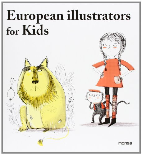 Descargar Libro European Illustrators For Kids De Instituto Monsa Instituto Monsa De Ediciones S.a.