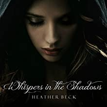 Whispers in the Shadows Audiobook by Heather Beck Narrated by Jeanne Pilgrim Mayo