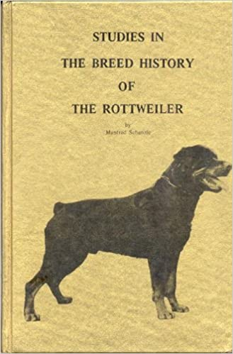 Studies In The Breed History Of The Rottweiler Manfred Schanzle