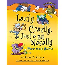 Lazily, Crazily, Just a Bit Nasally: More about Adverbs (Words Are CATegorical )