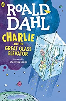 Charlie and the Great Glass Elevator (Charlie Bucket Series) by [Dahl, Roald]