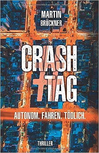 #CrashTag: Autonom. Fahren. Tödlich.