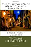 The Christmas Peace (Great Classics) Large Print, Thomas Nelson Page, 1492277398