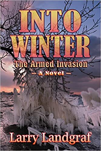 Into Winter: The Armed Invasion (The Four Seasons Series)