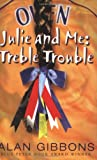Julie and Me, Alan Gibbons, 1842550772