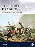 Light Dragoons - A Regimental History, 1715-2009 (General Military)