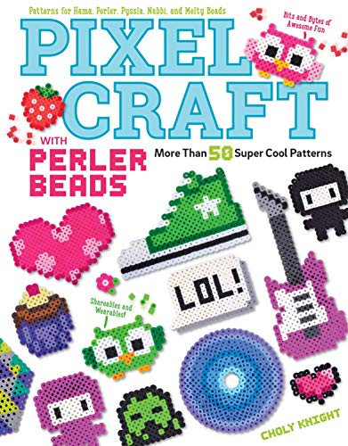Pixel Craft with Perler Beads: More Than 50 Super Cool Patterns: Patterns for Hama, Perler, Pyssla, Nabbi, and Melty Beads (Design Originals) Retro 8-Bit Wearables, Jewelry, & Home Decor, Step-by-Step