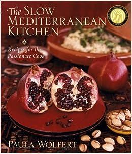The slow mediterranean kitchen recipes for the passionate cook the slow mediterranean kitchen recipes for the passionate cook amazon paula wolfert libros en idiomas extranjeros forumfinder Gallery
