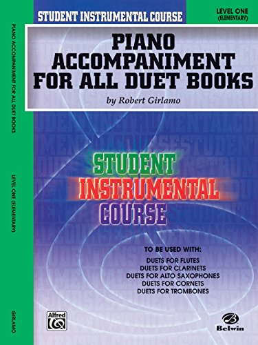 Student Instrumental Course Duets (Piano Acc. Book to be used with Duets Level I, for Flutes, Clarinets, Alto Saxophones, Cornets and Trombones)