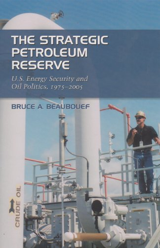 The Strategic Petroleum Reserve: U.S. Energy Security and Oil Politics, 1975-2005 (Kenneth E. Montague Series in Oil and Business History)