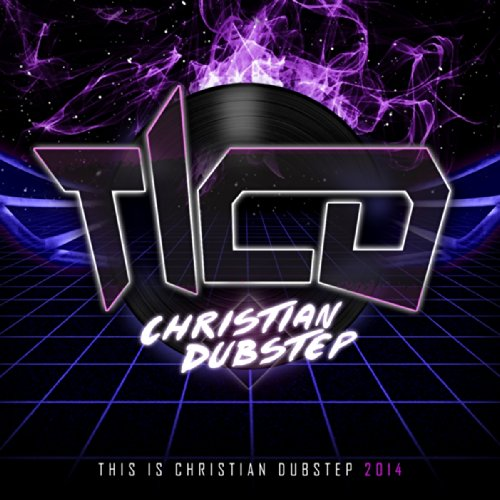 This Is Christian Dubstep 2014