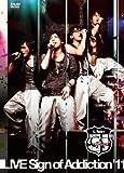 LIVE Sign of Addiction '11 [DVD]