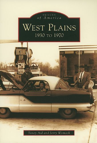 - West Plains: 1930 to 1970 (Images of America)