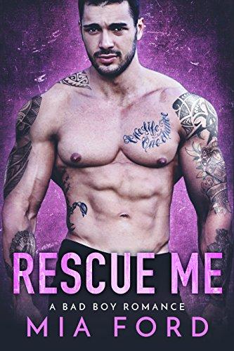 Rescue Me: A Bad Boy Romance