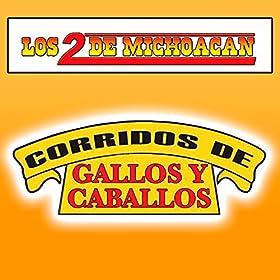 from the album corridos de gallos y caballos december 1 2011 format