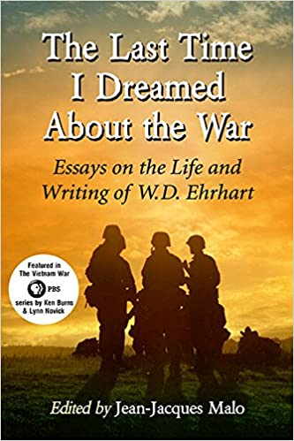 Amazoncom The Last Time I Dreamed About The War Essays On The  The Last Time I Dreamed About The War Essays On The Life And Writing Of  Wd Ehrhart Custome Writting Service also Sample Essays For High School  Sample Essay High School