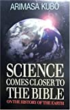 Science Comes Close to the Bible, Arimasa Kubo, 1892525518