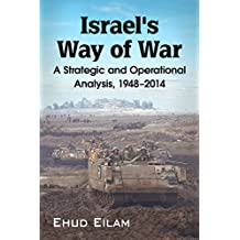 Israel's Way of War: A Strategic and Operational Analysis, 1948–2014